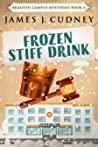 Frozen Stiff Drink (Braxton Campus Mysteries #6)
