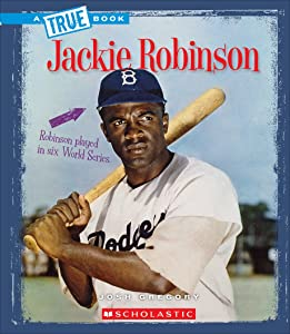 Jackie Robinson (A True Book: Biographies)