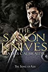 The Saxon Knives: an epic of the Dark Age (The Song of Ash Book 2)