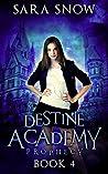 Prophecy (Destine Academy, #4)
