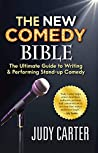 The NEW Comedy Bible: The Ultimate Guide to Writing and Performing Stand-Up Comedy