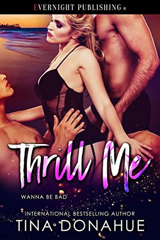 Thrill Me (Wanna Be Bad Book 2)