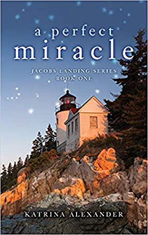 A Perfect Miracle by Katrina Alexander
