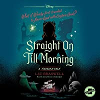 Straight On Till Morning: A Twisted Tale (A Twisted Tale Series)