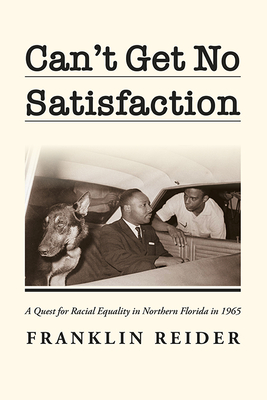 Can't Get No Satisfaction: A Quest for Racial Equality in Northern Florida in 1965