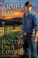 Waiting on a Cowboy (McGrath, #1)
