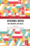 Epistemic Duties: New Arguments, New Angles
