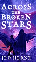 Across the Broken Stars