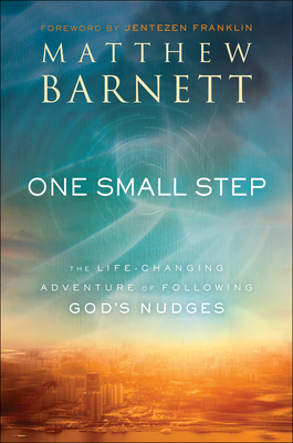 One Small Step: The Life-Changing Adventure of Following God's Nudges