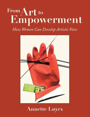 From Art to Empowerment: How Women Can Develop Artistic Voice