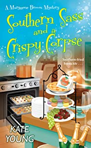 Southern Sass and a Crispy Corpse (Marygene Brown Mystery #2)