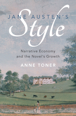 Jane Austen's Style: Narrative Economy and the Novel's Growth