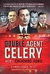 Double Agent Celery: Mi5's Crooked Hero