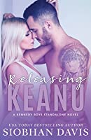 Releasing Keanu (The Kennedy Boys, #8)