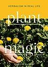 Plant Magic: Herbalism in Real Life