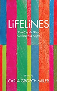 Lifelines: Wrestling the Word, Gathering up Grace