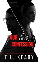 Our Last Confession: A Psychological Thriller