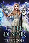 Fated Despair (Angel's Fate, #4)