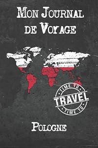 Mon Journal de Voyage Pologne: 6x9 Carnet de voyage I Journal de voyage avec instructions, Checklists et Bucketlists, cadeau parfait pour votre s�jour � Pologne et pour chaque voyageur.