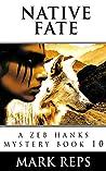Native Fate (Zeb Hanks Mystery #10)