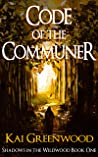 Code of the Communer (Shadows in the Wildwood, #1)