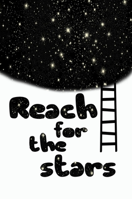 reach for the stars beautiful and motivational quote for dreamers