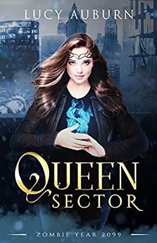 Queen Sector: Dystopian Reverse Harem Romance