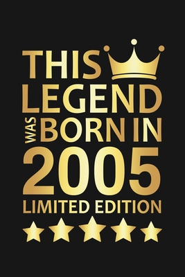 This Legend Was Born In 2005 Limited Edition: Happy 15th Birthday 15 Year Old Birthday Gift