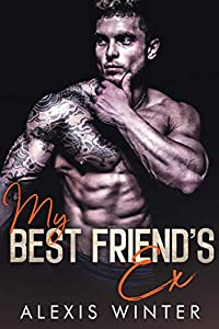 My Best Friend's Ex (Make Her Mine, #4)