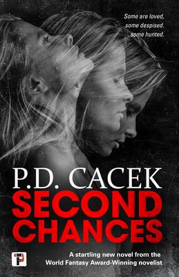 Second Chances by P.D. Cacek