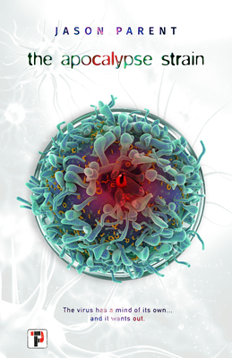 Cover of the book, The Apocalypse Strain by Jason Parent