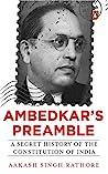 Ambedkar's Preamble by Aakash Singh Rathore