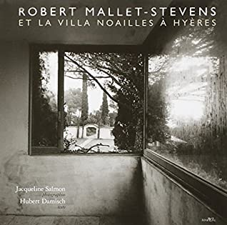 ROBERT MALLET-STEVENS ET LA VILLA NOAILLES A HYERES (MARVAL)