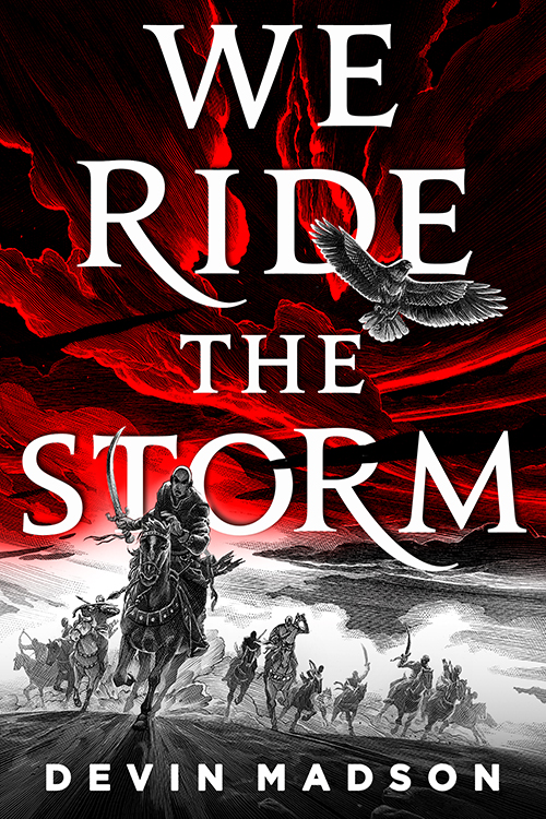 We Ride the Storm (The Reborn Empire, #1) by Devin Madson
