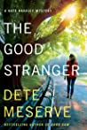 The Good Stranger (Kate Bradley Mystery, #3)