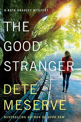 The Good Stranger (Kate Bradley Mystery, #3)