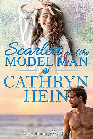 Scarlett and the Model Man by Cathryn Hein