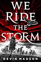 We Ride the Storm (The Reborn Empire Book 1)