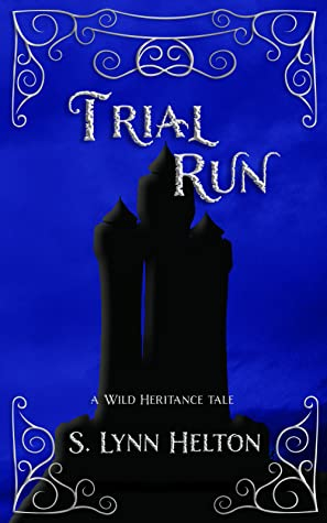 Trial Run (Wild Heritance, #0.5)