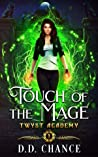 Touch of the Mage (Twyst Academy, #1)