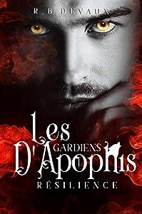 Les Gardiens d'Apophis Tome 2: Résilience