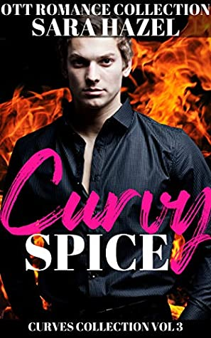 Curvy Spice: OTT Romance Collection (Curves Collection Book 3)
