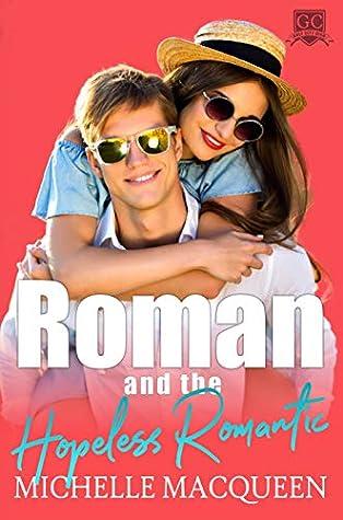 Roman and the Hopeless Romantic (Gulf City High Book 2)