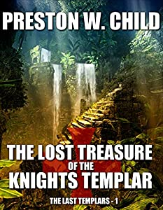 The Lost Treasure of the Knights Templar (The Last Templars Book 1)