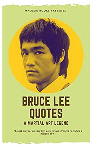 Best Bruce Lee Quotes For Your Life Life Lessons Biography And Memory Of A Martial Art