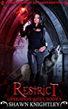 Restrict (Lycan Academy of Shapeshifting: Operation Shift, #5)