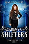 Teacher's Pet (Academy of Shifters, #5)