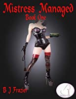 Mistress Managed - Book One