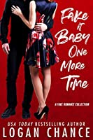 Fake It Baby One More Time: A Fake Romance Collection