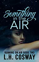 Something in the Air (Running on Air, #2)